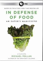 Cover image for In defense of food [videorecording (DVD)] : an eater's manifesto