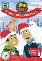 Cover image for Wild Kratts. A creature Christmas [videorecording (DVD)].