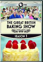 Cover image for The great British baking show. Season 3 [videorecording (DVD)]