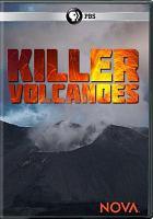 Cover image for Killer volcanoes [videorecording (DVD)].