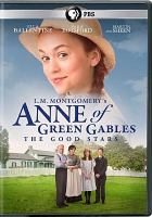Cover image for Anne of Green Gables [videorecording (DVD)] : The good stars