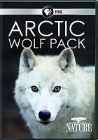 Cover image for Arctic wolf pack [videorecording (DVD)]
