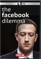 Cover image for The Facebook dilemma [videorecording (DVD)].