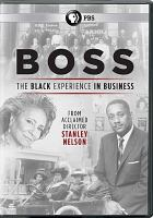 Cover image for Boss [videorecording (DVD)] : the Black experience in business