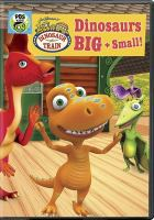 Cover image for Dinosaur train. Dinosaurs big and small! [videorecording (DVD)]