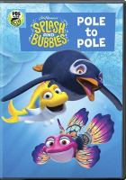 Cover image for Splash and Bubbles [videorecording DVD] Pole to Pole.