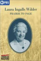 Cover image for Laura Ingalls Wilder [videorecording (DVD)] : prairie to page