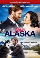 Cover image for Love Alaska [videorecording (DVD)]