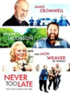 Cover image for Never too late [videorecording (DVD)]