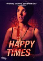 Cover image for Happy times [videorecording (DVD)]