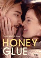 Cover image for Honey glue [videorecording (DVD)]