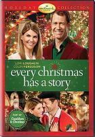 Cover image for Every Christmas has a story [videorecording (DVD)].