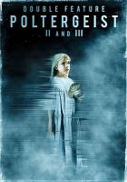 Cover image for Poltergeist 2 and 3 [videorecording (DVD)].