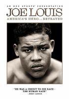 Cover image for Joe Louis [videorecording (DVD)] : America's hero-- betrayed