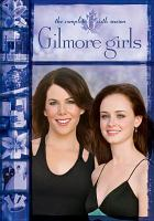 Cover image for Gilmore girls. The complete sixth season [videorecording (DVD)]