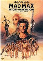 Cover image for Mad Max beyond Thunderdome [videorecording (DVD)]