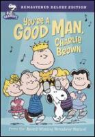 Cover image for You're a good man, Charlie Brown [videorecording (DVD)]