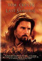 Cover image for The last samurai [videorecording (DVD)]