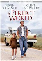 Cover image for A perfect world [videorecording (DVD)]