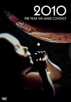 Cover image for 2010 [videorecording (DVD)] : the year we make contact