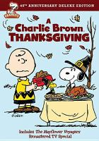 Cover image for A Charlie Brown Thanksgiving [videorecording (DVD)] : includes The Mayflower voyagers, remastered TV special