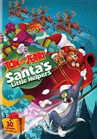 Cover image for Tom and Jerry: [videorecording (DVD)] : Santa's little helpers.