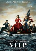 Cover image for VEEP. The complete third season [videorecording (DVD)]