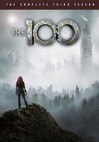 Cover image for The 100. The complete third season [videorecording (DVD)]