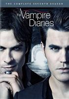 Cover image for The vampire diaries. The complete seventh season [videorecording (DVD)].