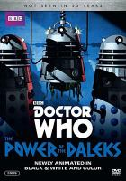 Cover image for Doctor Who. The power of the Daleks [videorecording (DVD)]