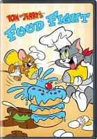 Cover image for Tom and Jerry. Food fight [videorecording (DVD)].