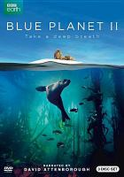 Cover image for Blue planet II [videorecording (DVD)] : take a deep breath