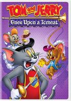 Cover image for Tom and Jerry. Once upon a tomcat [videorecording (DVD)].
