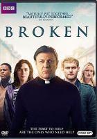 Cover image for Broken. Season 1 [videorecording (DVD)].