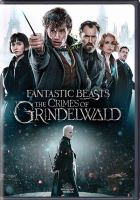Cover image for Fantastic beasts. The crimes of Grindelwald [videorecording (DVD)]