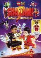 Cover image for Lego DC Shazam!. Magic and monsters [videorecording (DVD)]