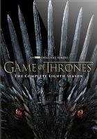 Cover image for Game of thrones. The complete eighth season [videorecording (DVD)]