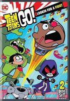 Cover image for Teen titans go!. Lookin' for a fight / Season 5, part 1, [videorecording (DVD)]
