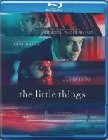 Cover image for The little things [videorecording (Blu-ray)]