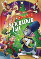Cover image for Tom and Jerry. A Nutcracker tale original movie [videorecording (DVD)]