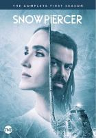 Cover image for Snowpiercer. The complete first season [videorecording (DVD)]