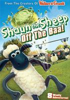 Cover image for Shaun the sheep. Off the baa! [videorecording (DVD)]