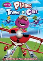 Cover image for Barney. Planes, trains & cars [videorecording (DVD)]