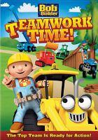 Cover image for Bob the builder. Teamwork time [videorecording (DVD)]