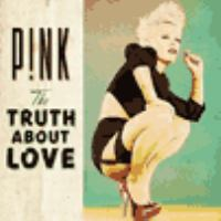 Cover image for The truth about love [sound recording (CD)]