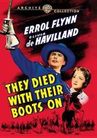 Cover image for They died with their boots on [videorecording (DVD)]