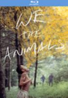 Cover image for We the animals [videorecording (Blu-ray)]