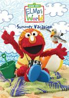 Cover image for Elmo's world. Summer vacation [videorecording (DVD)]