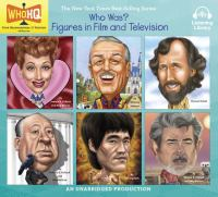 Cover image for Who was? Figures in film and television [sound recording (book on CD)] : Lucille Ball, Walt Disney, Jim Henson, Alfred Hitchcock, Bruce Lee, George Lucas.