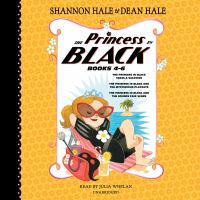 Cover image for The princess in black. Books 4-6 [sound recording (book on CD)]
